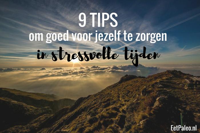 9 Tips om extra goed voor jezelf te zorgen bij stress